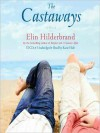 The Castaways: A Novel (Audio) - Elin Hilderbrand, Katie Hale