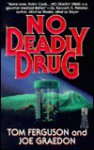 No Deadly Drug - Tom Ferguson, Joe Graedon