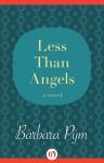 Less Than Angels: A Novel - Barbara Pym
