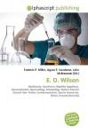 E. O. Wilson - Agnes F. Vandome, John McBrewster, Sam B Miller II