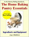 The Home Baking Pantry Essentials (Baking Standards #3) - Joyce Middleton