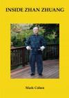 Inside Zhan Zhuang: First Edition - Mark Cohen