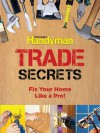 Family Handyman Trade Secrets: Fix Your Home Like a Pro! - Reader's Digest Association, Reader's Digest Association