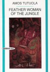 Feather Woman of the Jungle - Amos Tutuola