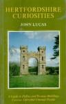Hertfordshire Curiosities - John Lucas