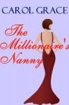 The Millionaire's Nanny - Carol Grace