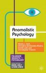 Anomalistic Psychology - Nicola Holt, Christine Simmonds-Moore, David Luke, Christopher French