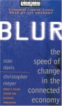 Blur: The Speed of Change in the Connected Economy - Time Warner Audiobooks, Christopher Meyer