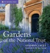 Gardens of the National Trust - Stephen Lacey, Roy C. Strong