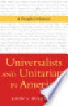 Universalists and Unitarians in America: A People's History - John A. Buehrens