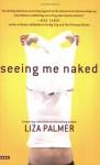 Seeing Me Naked - Liza Palmer