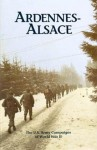 Ardennes-Alsace (The U.S. Army campaigns of World War II) - Roger Cirillo