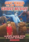 Always Dance with a Hairy Buffalo! - Henry Winkler, Lin Oliver