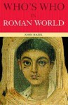 Who's Who in the Roman World - John Hazel