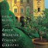 Edith Wharton's Italian Gardens - Vivian Russell