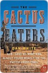 The Cactus Eaters - Dan White