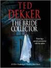 The Bride Collector - Ted Dekker, John Glover