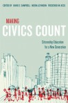 Making Civics Count: Citizenship Education for a New Generation - David E. Campbell, Meira Levinson, Frederick M. Hess