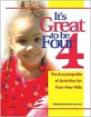 It's Great to Be Four: The Encyclopedia of Activities for Four-Year-Olds - Kathy Charner, K. Derry