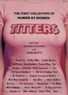 Titters: The First Collection of Humor by Women - Deanne Stillman
