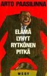 Elämä lyhyt, Rytkönen pitkä - Arto Paasilinna