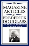 The Magazine Articles of Frederick Douglass - Frederick Douglass