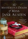 The Mysterious Death of Miss Austen - Lindsay Ashford