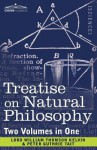 Treatise on Natural Philosophy (Two Volumes in One) - William Thomson Kelvin, Peter Guthrie Tait
