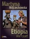 Etiopia. Ale czat! - Martyna Wojciechowska
