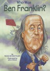 Who Was Ben Franklin? - Dennis Brindell Fradin, John O'Brien, Nancy Harrison
