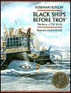 Black Ships Before Troy: The Story of the Iliad - Rosemary Sutcliff