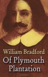 Of Plymouth Plantation (Dover Value Editions) - William Bradford