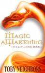 Magic Awakening - Toby Neighbors