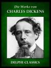 Werke von Charles Dickens (Illustrierte) (German Edition) - Charles Dickens