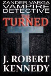 The Turned - J. Robert Kennedy