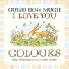 Colours (Guess How Much I Love You) - Sam McBratney