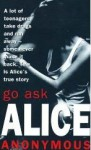 Go Ask Alice - Beatrice Sparks, Christina Moore