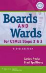 Boards & Wards for USMLE Steps 2 & 3 - Carlos Ayala, Brad Spellberg