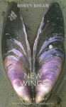 New Wings: Poems 1977 2007 - Robyn Bolam