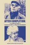After Completion: The Later Letters of Charles Olson and Frances Boldereff - Frances Boldereff, Charles Olson, Ralph Maud, Sharon Thesen