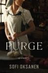 Purge: A Novel - Sofi Oksanen, Lola Rogers