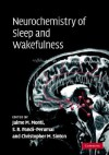 Neurochemistry of Sleep and Wakefulness - Jaime Monti, S.R. Pandi-Perumal
