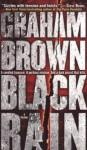Black Rain: A Thriller - Graham Brown