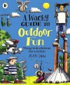 A Wacky Guide To Outdoor Fun - Alan Snow