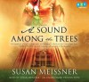 A Sound Among The Trees - Susan Meissner, Susan Denaker