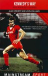 Inside Bob Paisley's Liverpool: Kennedy's Way - John Williams