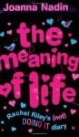 The Meaning of Life - Joanna Nadin