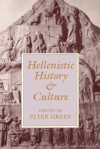 Hellenistic History and Culture - Peter Green