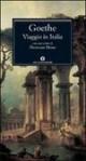 Viaggio in Italia - Johann Wolfgang von Goethe, Emilio Castellani, Herbert von Einem, Roberto Fertonani
