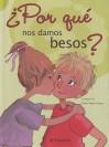 Por Que Nos Damos Besos/why We Kiss Each Other (Por Que) - Parramon